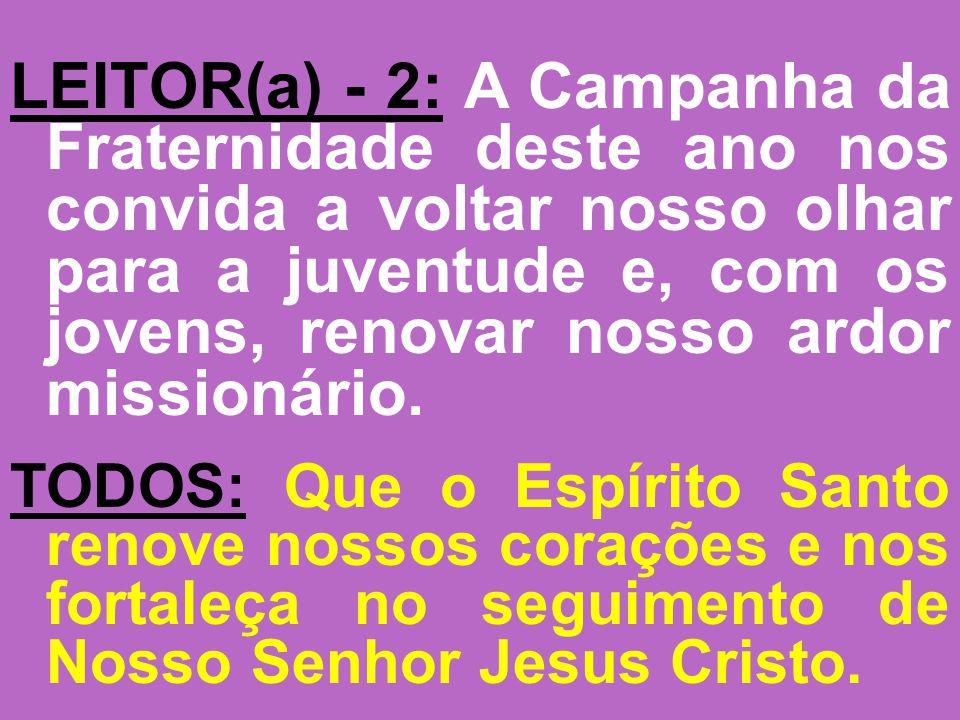 LEITOR(a) - 2: A Pastoral da Juventude é o jovem evangelizando os jovens.