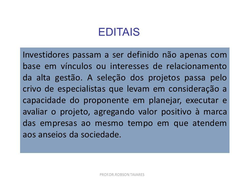 EDITAIS Investidores passam a ser definido não apenas com base em vínculos ou interesses de relacionamento da alta gestão. A seleção dos projetos pass