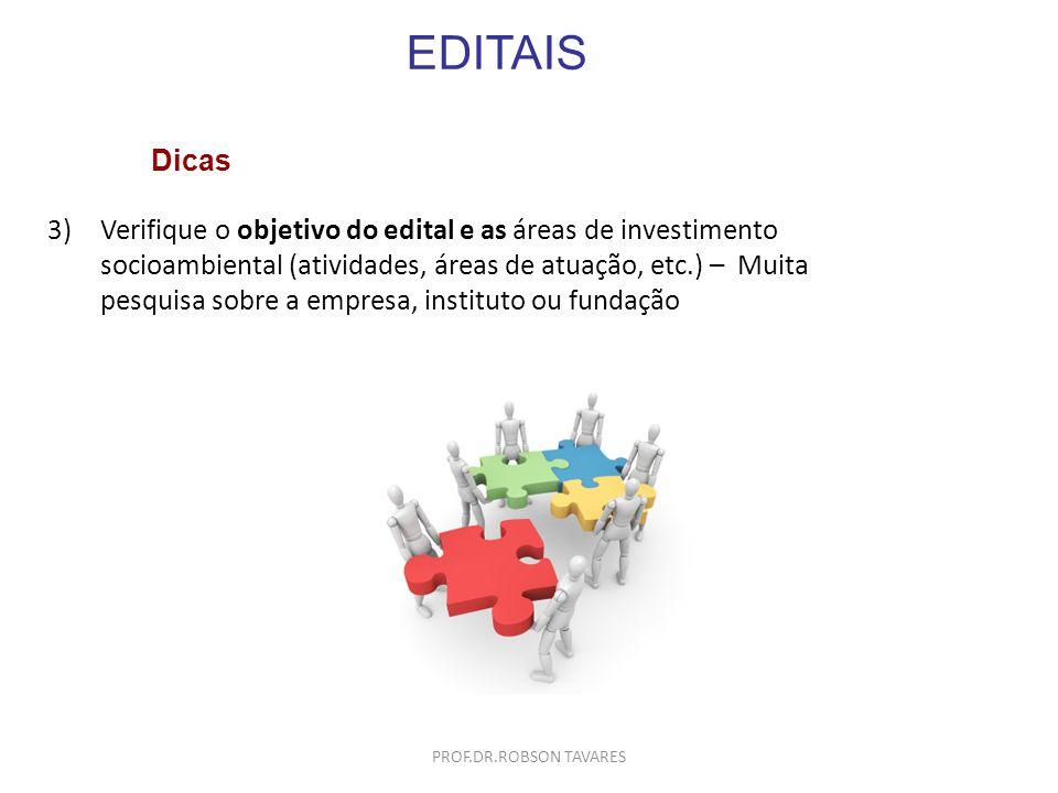 EDITAIS 3)Verifique o objetivo do edital e as áreas de investimento socioambiental (atividades, áreas de atuação, etc.) – Muita pesquisa sobre a empre