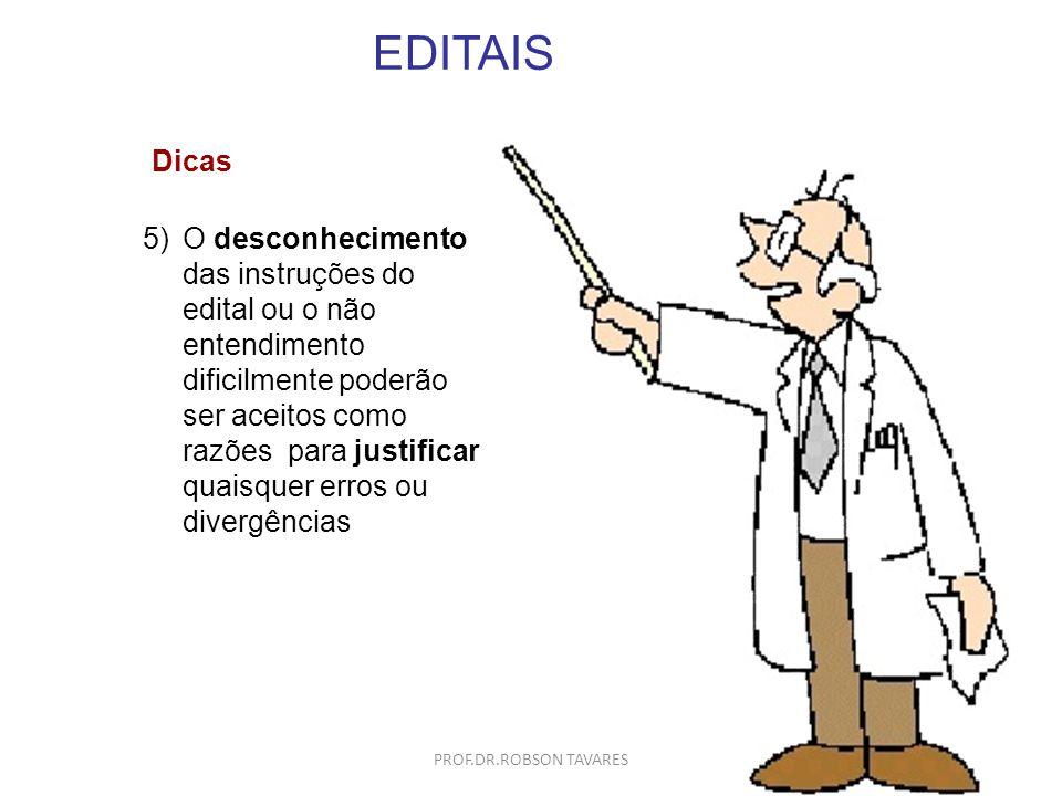 EDITAIS 5)O desconhecimento das instruções do edital ou o não entendimento dificilmente poderão ser aceitos como razões para justificar quaisquer erro