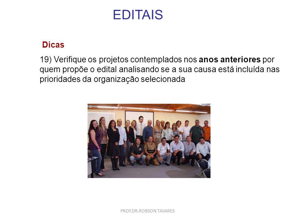 EDITAIS 19) Verifique os projetos contemplados nos anos anteriores por quem propõe o edital analisando se a sua causa está incluída nas prioridades da