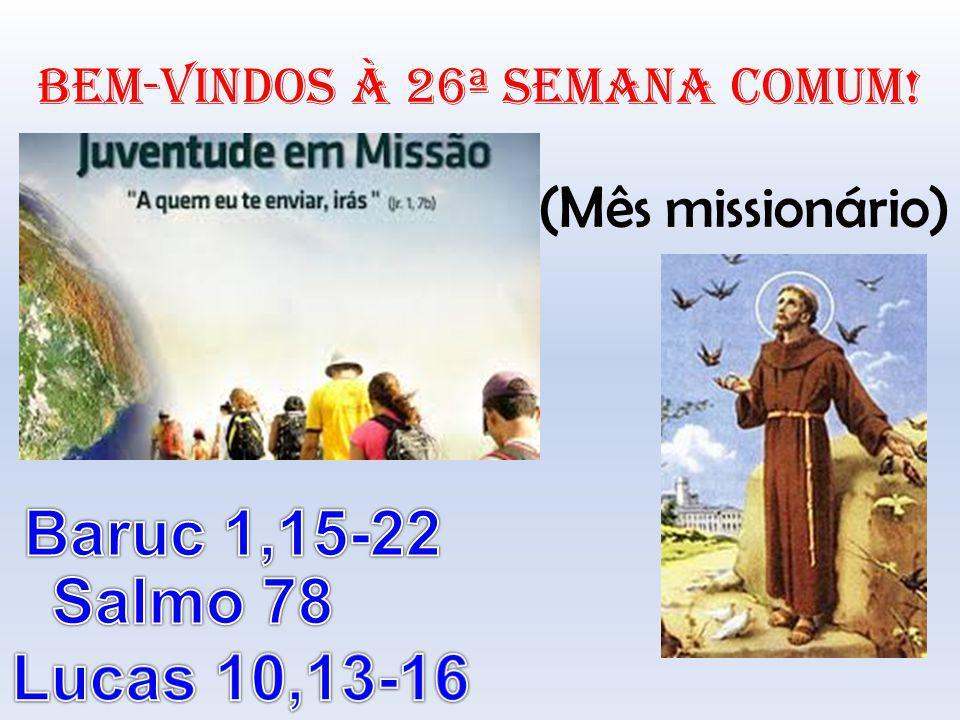 BeM-VINDOS À 26ª SEMANA COMUM! (Mês missionário) (São Francisco de Assis)