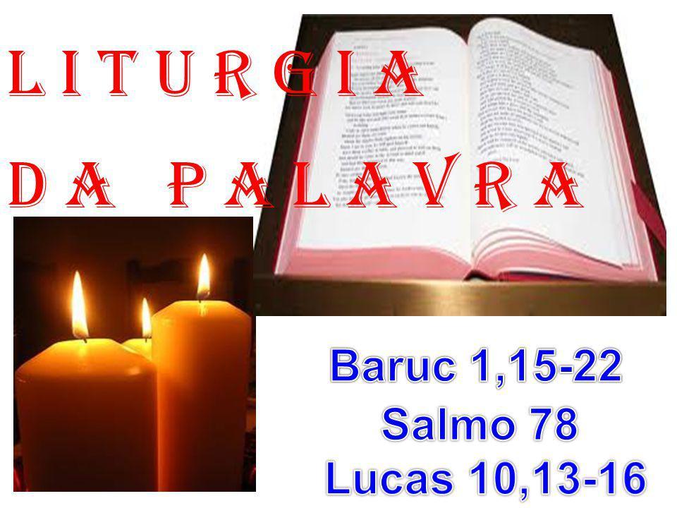 ACLAMAÇÃO AO EVANGELHO: (Lucas 10,13-16) Aleluia.Aleluia.