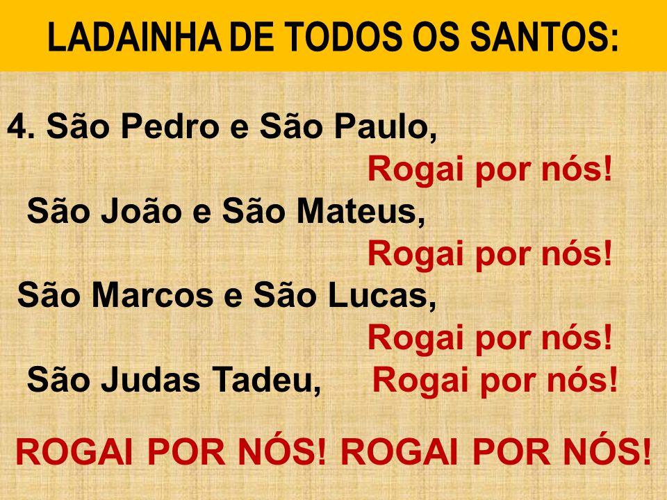 LADAINHA DE TODOS OS SANTOS: 4.São Pedro e São Paulo, Rogai por nós.