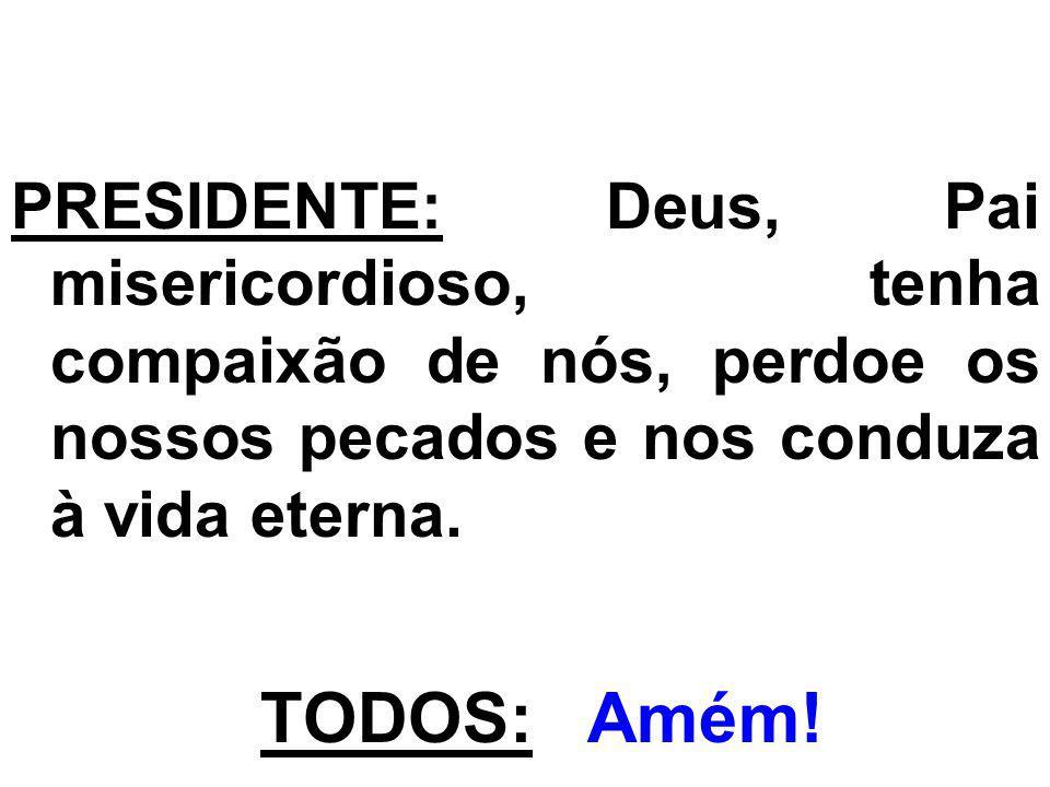 3- Para que a paz e o fim de todo medo sejam realidade para a nossa sociedade, rezemos: Senhor, acolhei nossa prece.