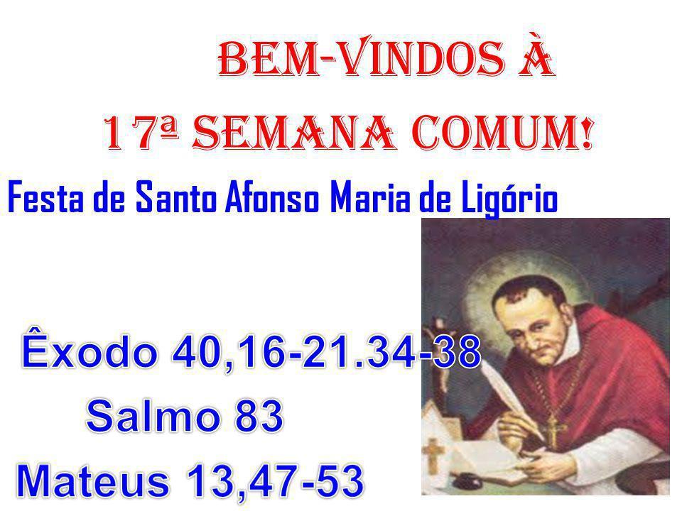 ACLAMAÇÃO AO EVANGELHO: (Mateus 13,47-53) Aleluia.