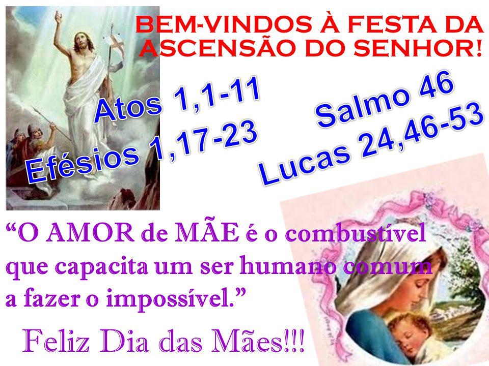 2ª Leitura: (Efésios 1,17-23) Leitura da Carta de São Paulo aos Efésios.