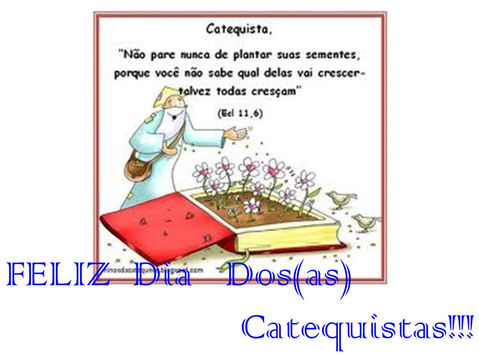 FELIZ Dia Dos(as) Catequistas!!!