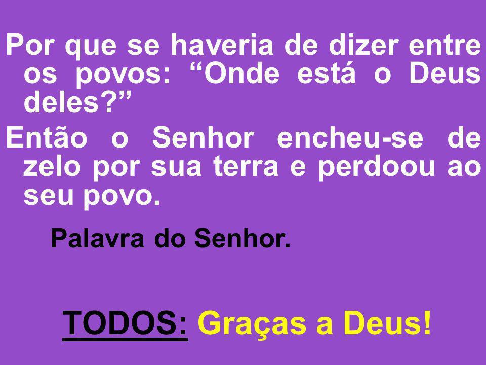 salmo responsorial: (50) Misericórdia, ó Senhor, pois pecamos! (Bis)