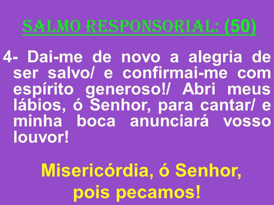 2ª Leitura: (2º Coríntios 5,20-6,2) Leitura da Segunda Carta de São Paulo aos Coríntios.