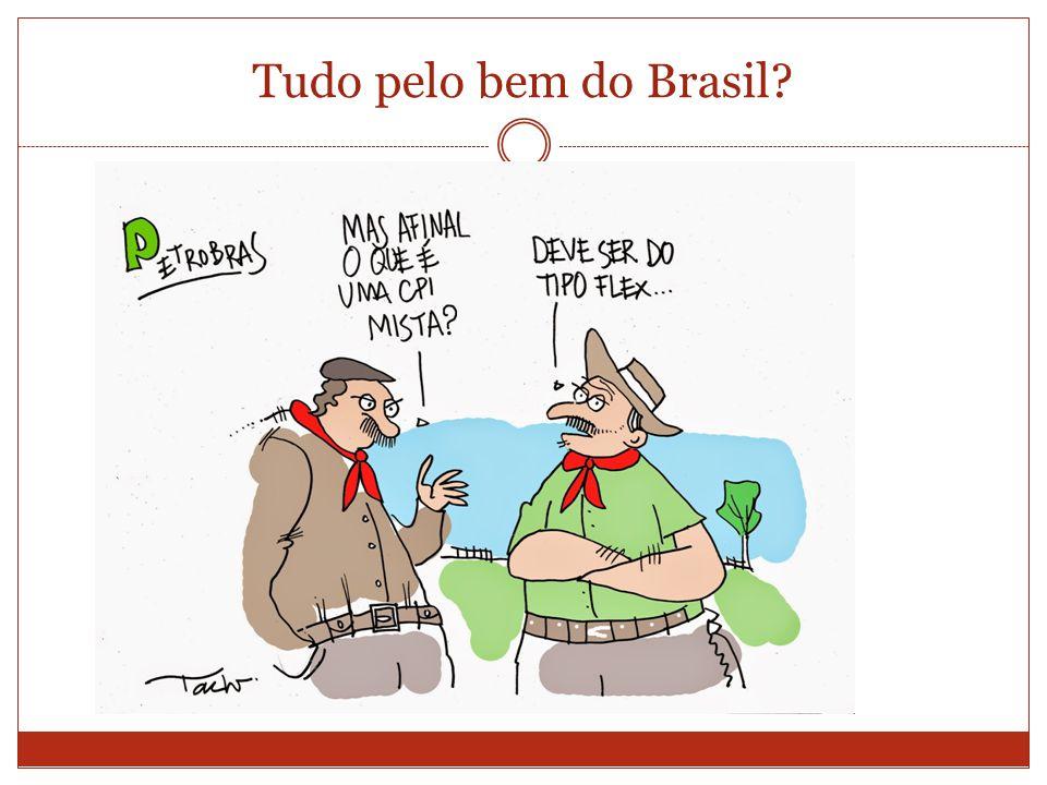 Tudo pelo bem do Brasil