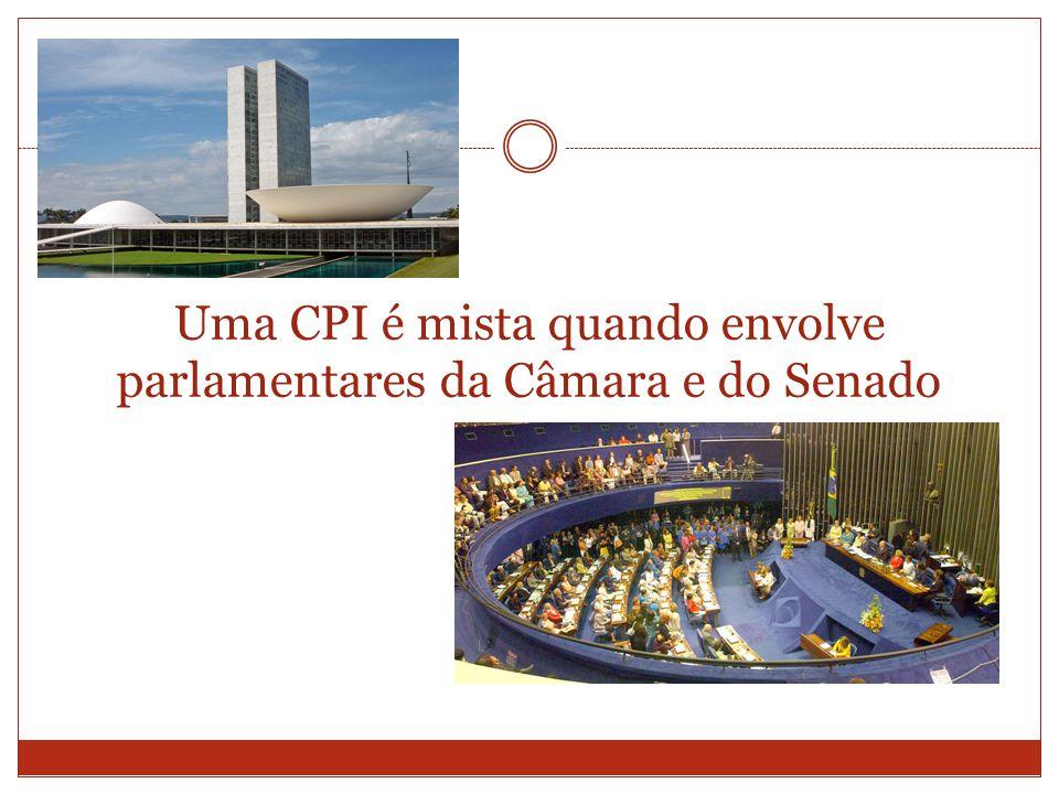 Uma CPI é mista quando envolve parlamentares da Câmara e do Senado
