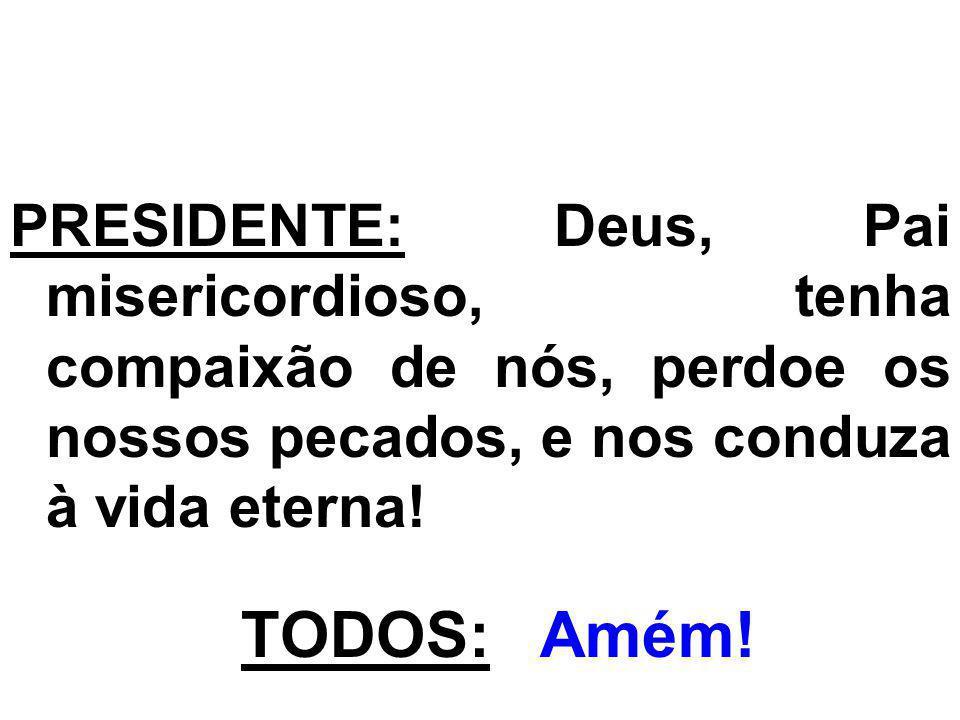 ORAÇÃO EUCARÍSTICA(II): (Prefácio – Os frutos da Santíssima Eucaristia) PADRE: O Senhor esteja convosco.