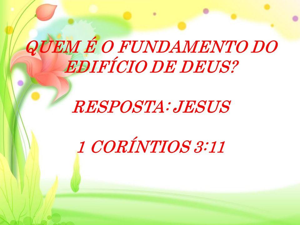 COM BASE EM I CORÍNTIOS 3:16, QUEM É O TEMPLO DE DEUS? RESPOSTA: NÓS SOMOS O TEMPLO DE DEUS. 1 CORÍNTIOS 3:16