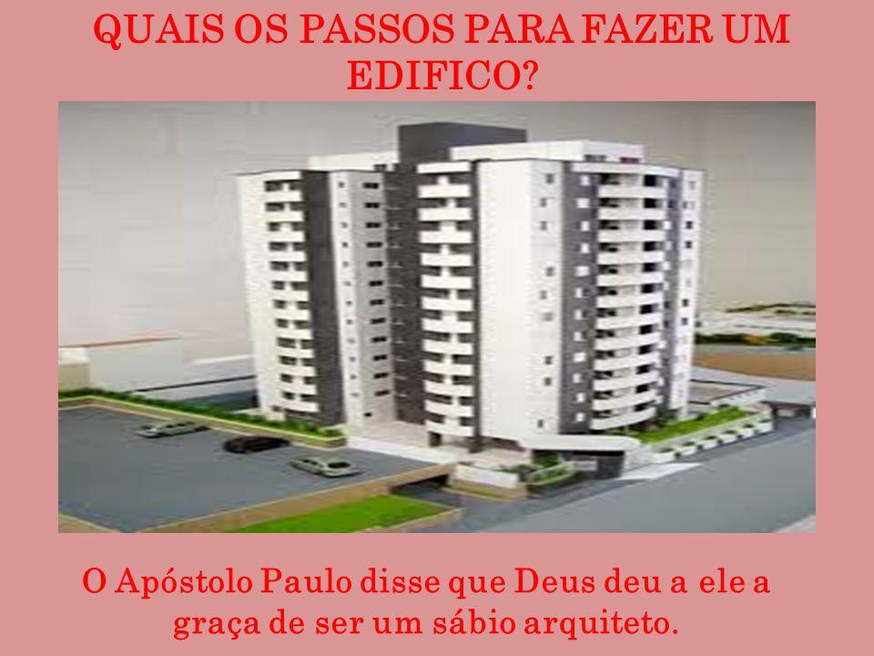 QUAIS OS PASSOS PARA FAZER UM EDIFICO.
