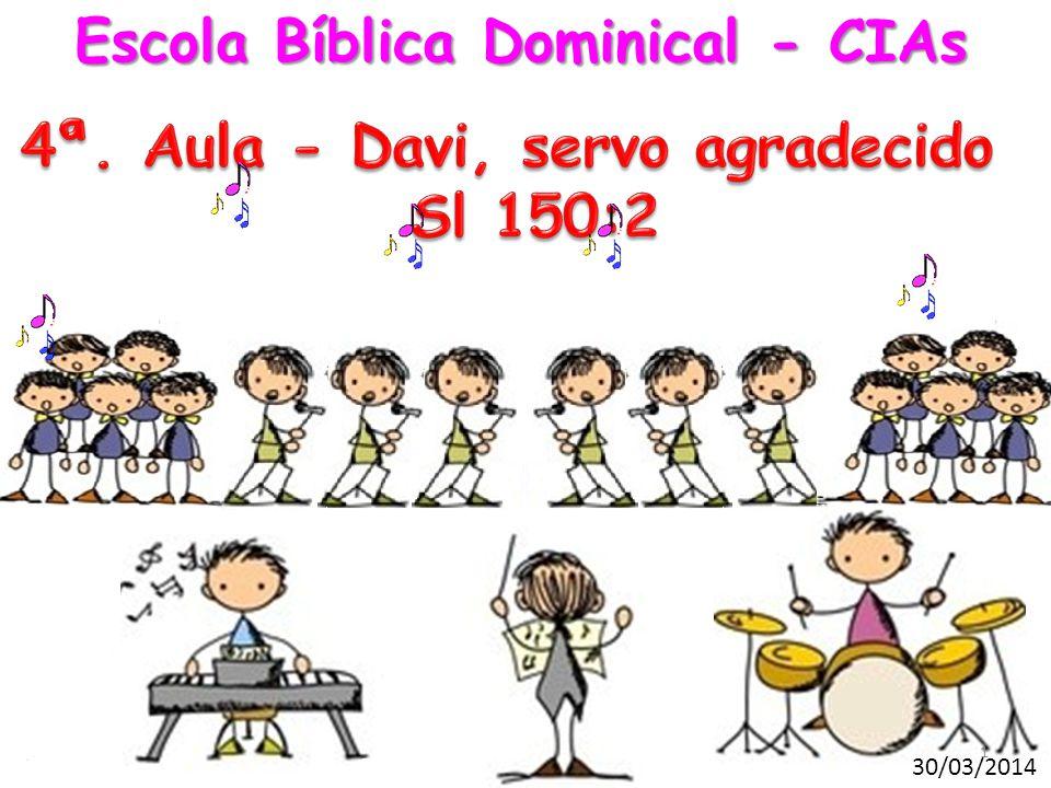 Escola Bíblica Dominical - CIAs 30/03/2014 1