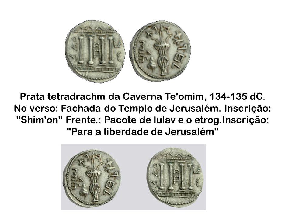 Prata tetradrachm da Caverna Te'omim, 134-135 dC. No verso: Fachada do Templo de Jerusalém. Inscrição: