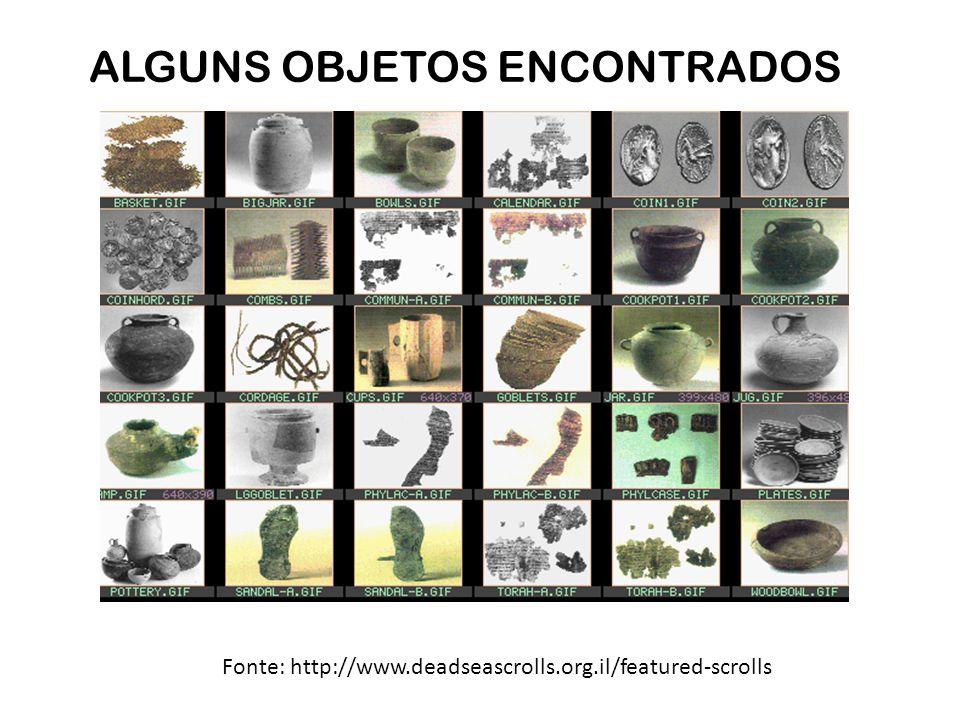 Fonte: http://www.deadseascrolls.org.il/featured-scrolls ALGUNS OBJETOS ENCONTRADOS