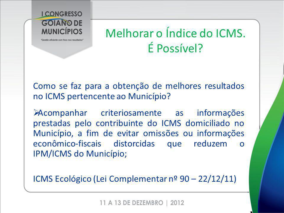 Planejar o IPM/ICMS 1.Planejar o Índice do ICMS do Município, significa, verificar com antecedência as possibilidades de aumento ou redução para cada exercício: AUMENTO: implantação de contribuinte no município; REDUÇÃO: fim de atividade empresarial no município.