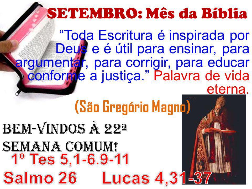 CANTO de ENTRADA: A Bíblia é a Palavra de Deus,/ semeada no meio do povo;/ que cresceu, cresceu e nos transformou,/ ensinando-nos a viver um mundo novo.