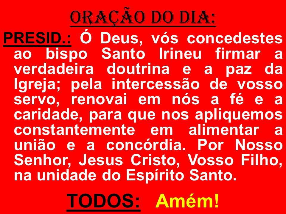salmo responsorial: (127) 3- Será assim abençoado todo homem que teme o Senhor.