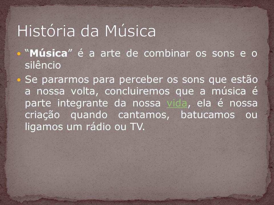 Música é a arte de combinar os sons e o silêncio Se pararmos para perceber os sons que estão a nossa volta, concluiremos que a música é parte integrante da nossa vida, ela é nossa criação quando cantamos, batucamos ou ligamos um rádio ou TV.vida