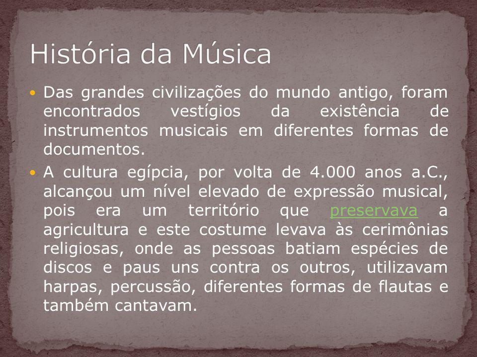 Das grandes civilizações do mundo antigo, foram encontrados vestígios da existência de instrumentos musicais em diferentes formas de documentos. A cul