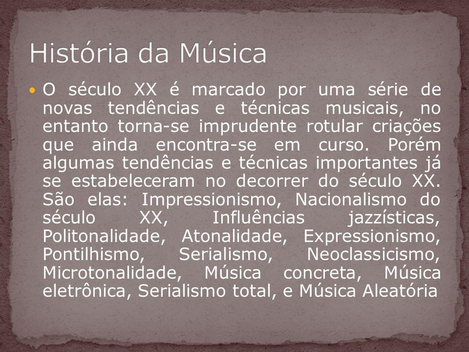 O século XX é marcado por uma série de novas tendências e técnicas musicais, no entanto torna-se imprudente rotular criações que ainda encontra-se em curso.