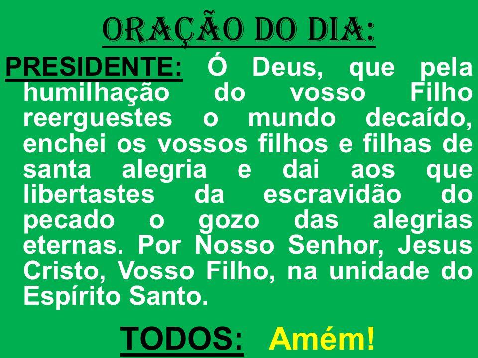salmo responsorial: (36) 4- A salvação dos piedosos vem de Deus; ele os protege nos momentos de aflição.