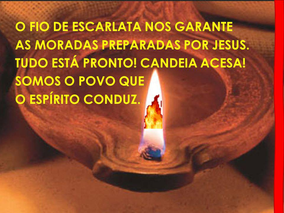 O FIO DE ESCARLATA NOS GARANTE AS MORADAS PREPARADAS POR JESUS.