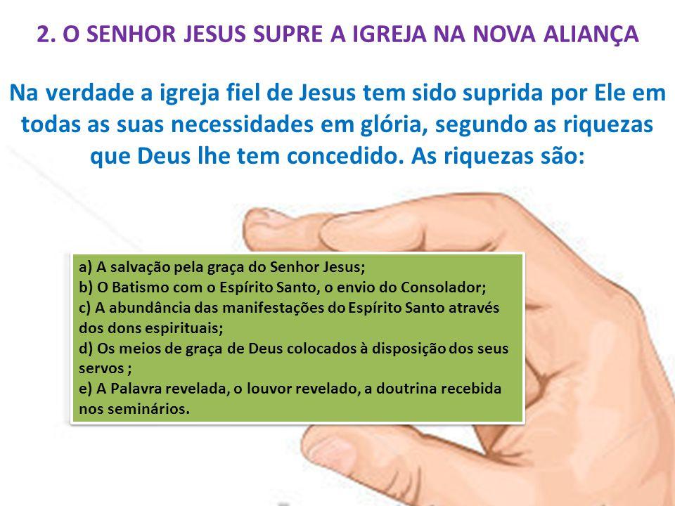 a) A salvação pela graça do Senhor Jesus; b) O Batismo com o Espírito Santo, o envio do Consolador; c) A abundância das manifestações do Espírito Sant
