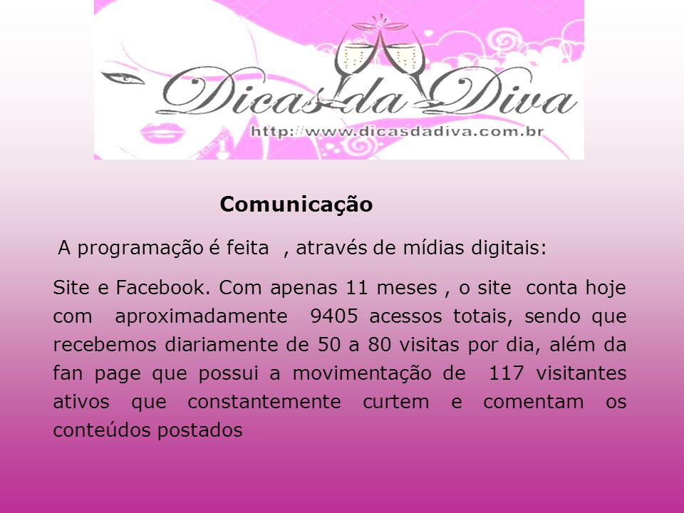 Comunicação A programação é feita, através de mídias digitais: Site e Facebook.