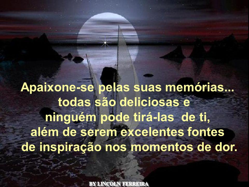 Apaixone-se pelas suas memórias...