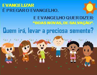 EVANGELIZAR É PREGAR O EVANGELHO. E EVANGELHO QUER DIZER: BOAS NOVAS, DE SALVAÇÃO. Quem irá, levar a preciosa semente?