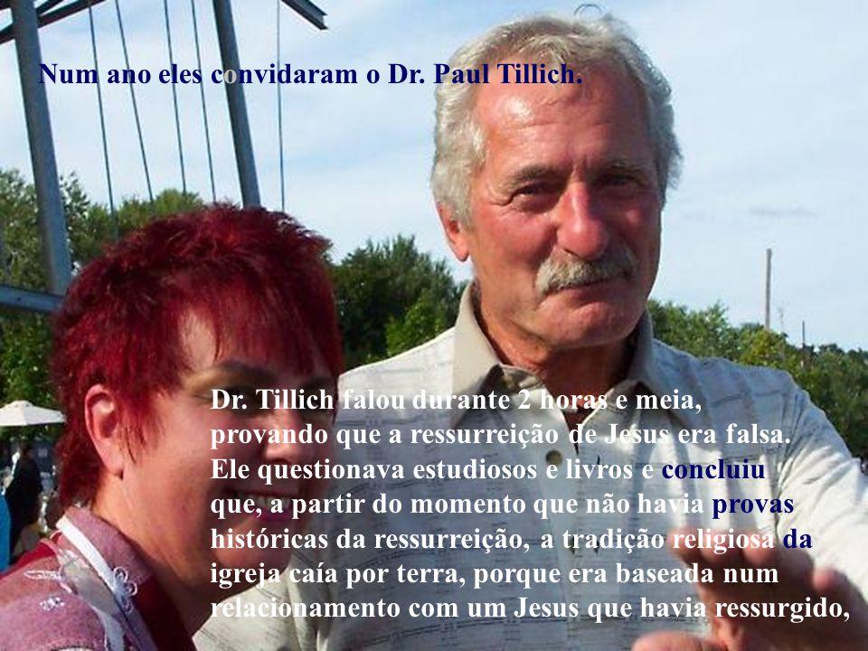Num ano eles convidaram o Dr.Paul Tillich. Dr.