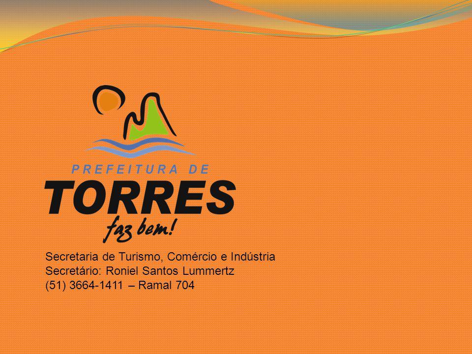 Secretaria de Turismo, Comércio e Indústria Secretário: Roniel Santos Lummertz (51) 3664-1411 – Ramal 704