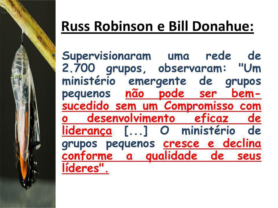 Russ Robinson e Bill Donahue: Supervisionaram uma rede de 2.700 grupos, observaram: