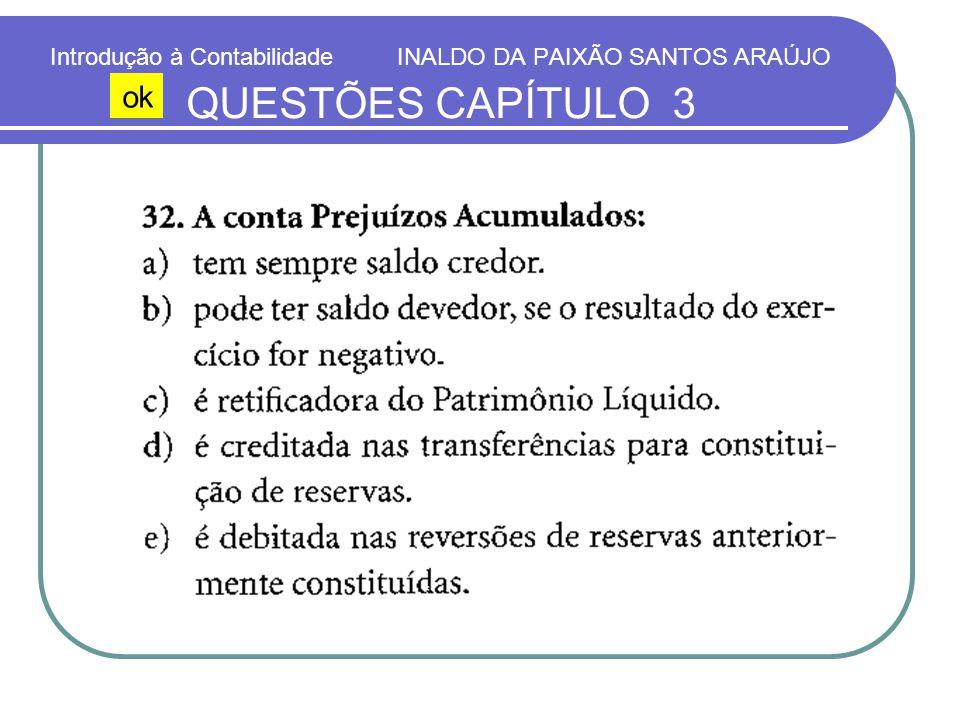 Introdução à Contabilidade INALDO DA PAIXÃO SANTOS ARAÚJO QUESTÕES CAPÍTULO 3 ok