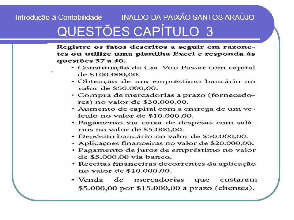 Introdução à Contabilidade INALDO DA PAIXÃO SANTOS ARAÚJO QUESTÕES CAPÍTULO 3