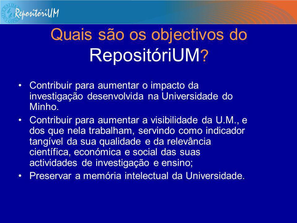 O que é o RepositóriUM . É o repositório institucional da Universidade do Minho.