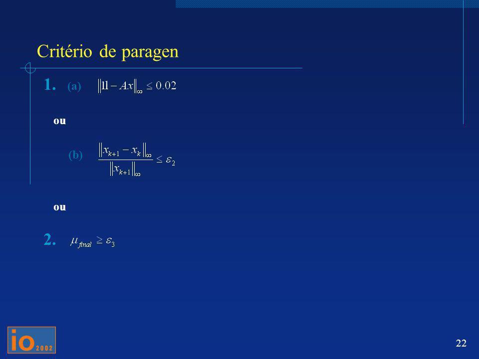 22 Critério de paragen 1. (a) ou (b) ou 2.