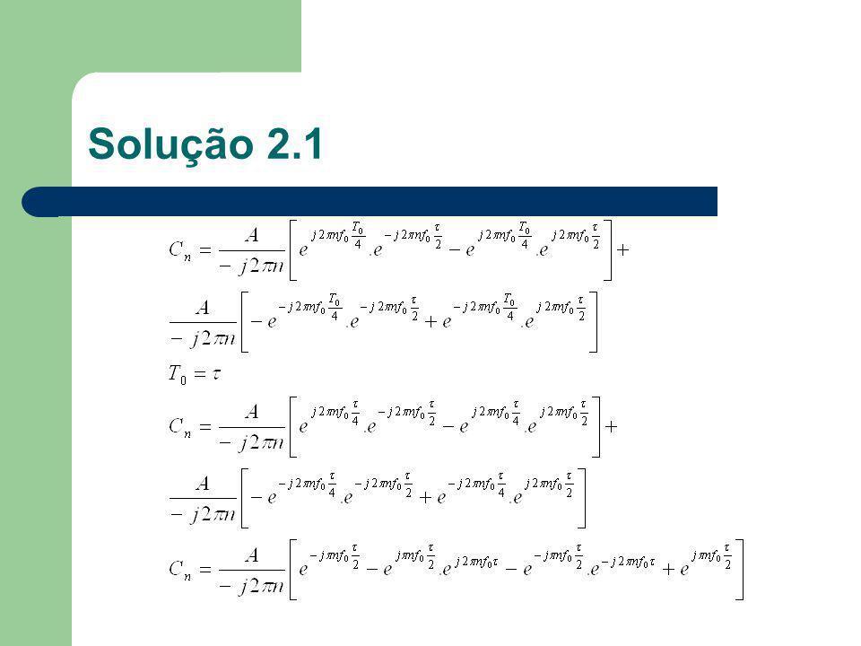 Teorema da Potência Relaciona a potência média S de um sinal periódico com os seus coeficientes de Fourier