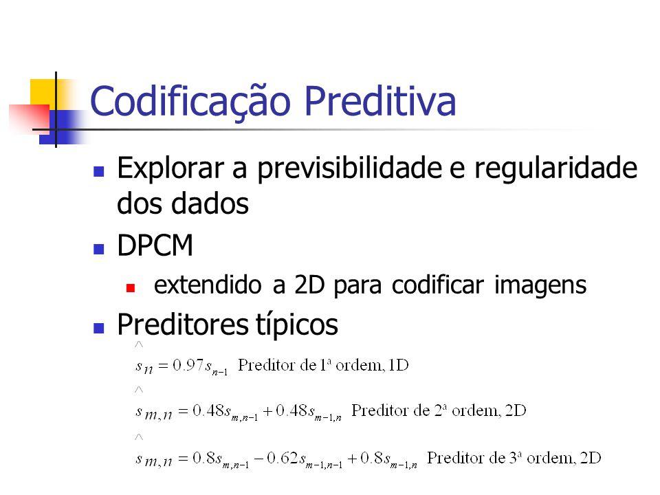 Codificação Preditiva Explorar a previsibilidade e regularidade dos dados DPCM extendido a 2D para codificar imagens Preditores típicos