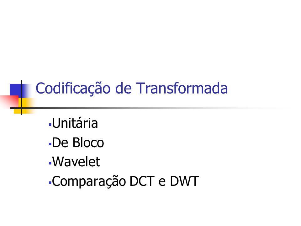 Codificação de Transformada Unitária De Bloco Wavelet Comparação DCT e DWT