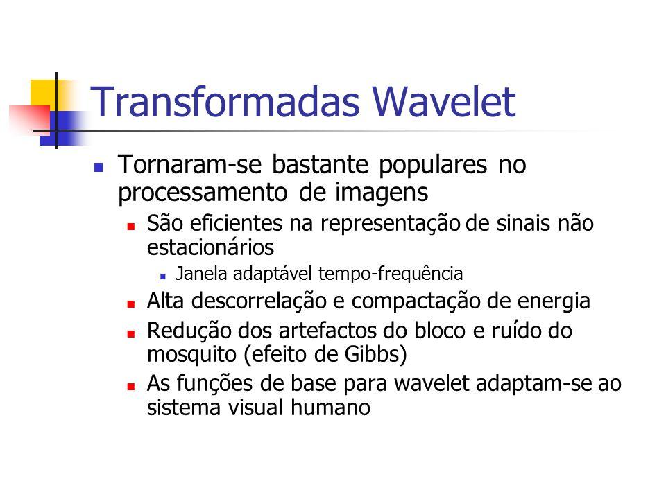 Transformadas Wavelet Tornaram-se bastante populares no processamento de imagens São eficientes na representação de sinais não estacionários Janela ad