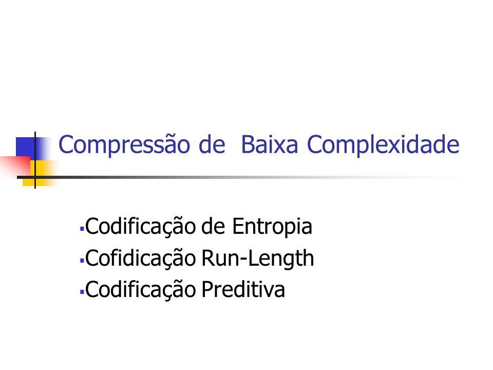 Desempenho Típico do JPEG Bits/PixelQualidadeRelação de compressão >=1.5Não distingível6:1 1Excelente8:1 0.75Muito bom10:1 0.50Bom16:1 0.25Pobre32:1