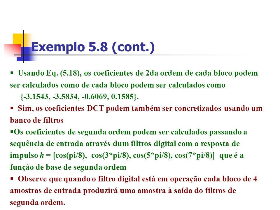 Exemplo 5.8 (cont.) Usando Eq. (5.18), os coeficientes de 2da ordem de cada bloco podem ser calculados como de cada bloco podem ser calculados como {-