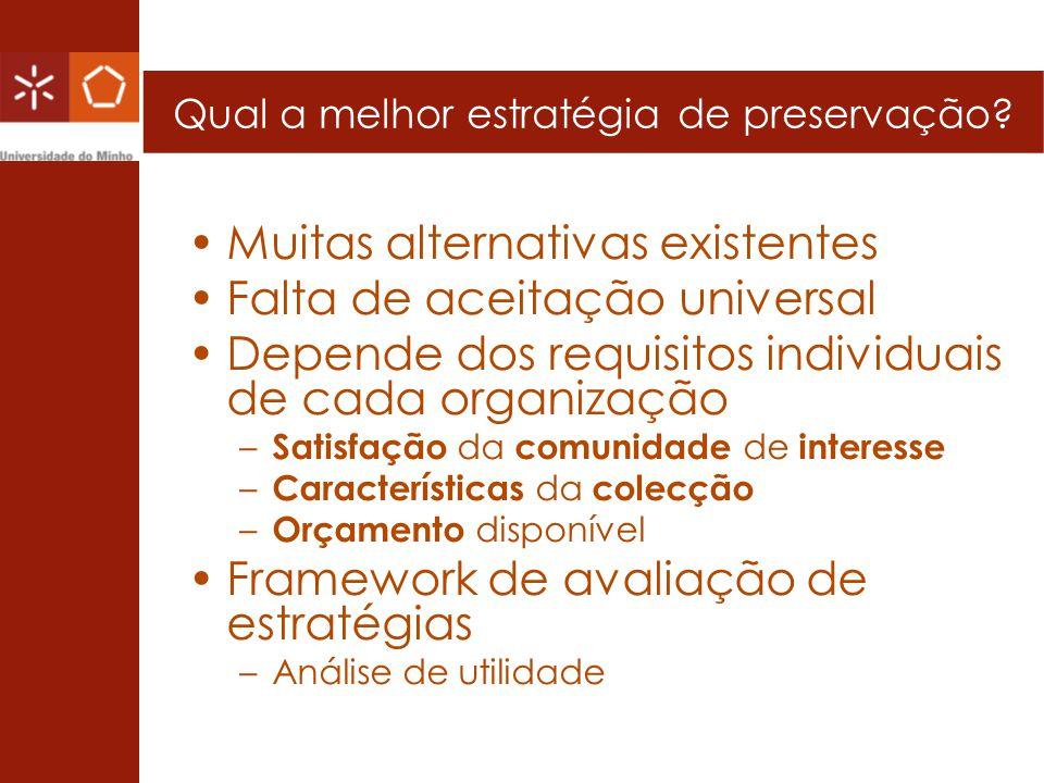 Avaliação de estratégias de preservação 1.Definição da árvore-objectivo 2.Atribuição de unidades de medida (e.g.
