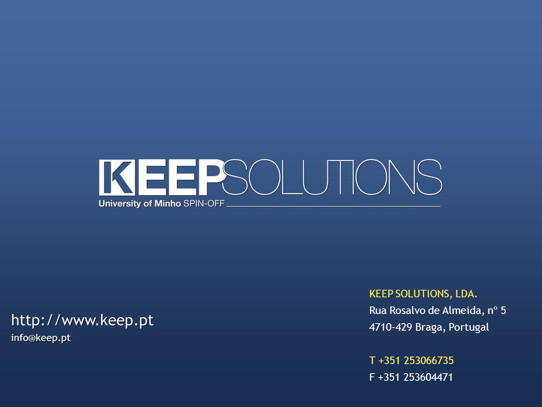 http://www.keep.pt info@keep.pt http://www.keep.pt info@keep.pt KEEP SOLUTIONS, LDA.