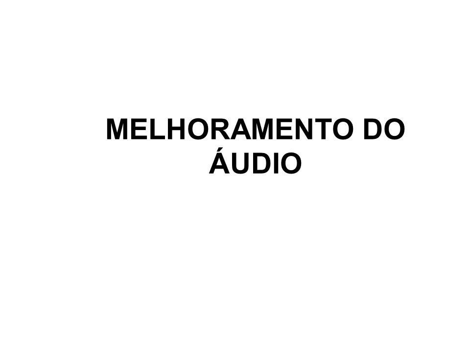 Áudio Filtrado Sinal originalSinal equalizado